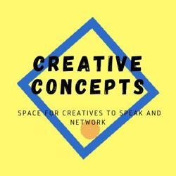 Creative Concepts- Space for Creatives to speak and NETWORK Clubhouse