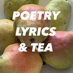 Poetry, Lyrics and Tea Clubhouse