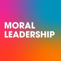 Moral Leadership: New Leaders for a New Economy Clubhouse