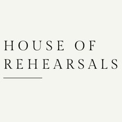 HOUSE OF REHEARSALS Clubhouse