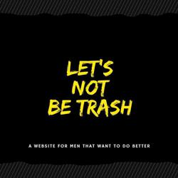 Let's Not Be Trash Clubhouse