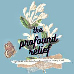 The Profound Relief  Clubhouse