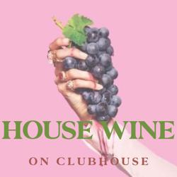 House Wine Clubhouse