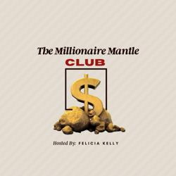 The Millionaire Mantle Club Clubhouse