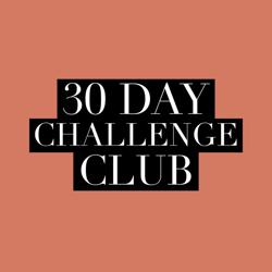 The 30 Day Challenge Club  Clubhouse