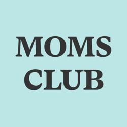 Moms Club Clubhouse