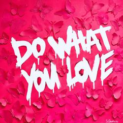 DO WHAT YOU LOVE Clubhouse