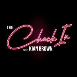 The Check In With Kian Brown Clubhouse