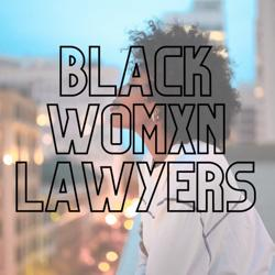 Black Womxn Lawyers Clubhouse