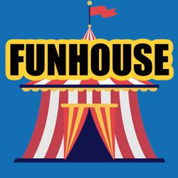 FUNHOUSE  Clubhouse