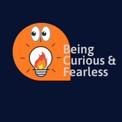 BEING CURIOUS & FEARLESS Clubhouse