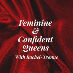 Feminine & Confident Queens with Rachel-Yvonne Clubhouse