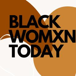 Black Womxn Today Clubhouse