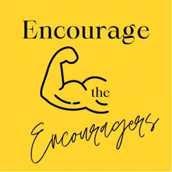 Encourage the Encouragers  Clubhouse