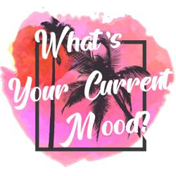 WHAT'S YOUR CURRENT MOOD? Clubhouse
