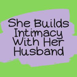 She Builds Intimacy With Her Husband Clubhouse