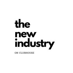 The New Industry Clubhouse