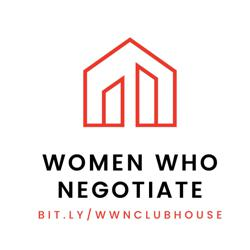 Women Who Negotiate  Clubhouse