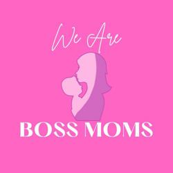 We are Boss Moms Clubhouse