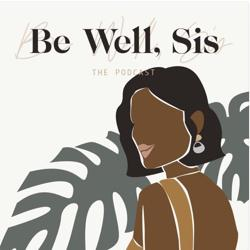 Be Well, Sis Clubhouse