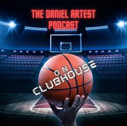 The Daniel Artest Podcast on CH Clubhouse