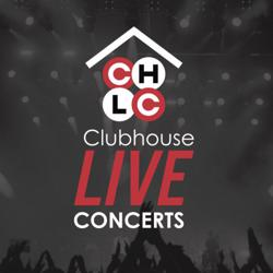 CH LIVE CONCERTS Clubhouse